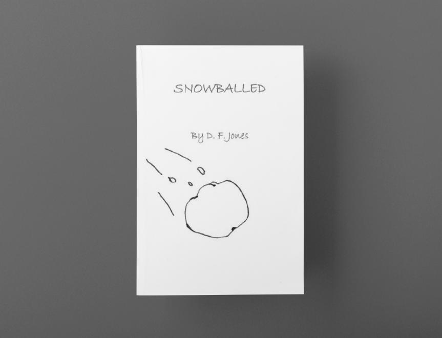SNOWBALLED by Dwyane F.Jones