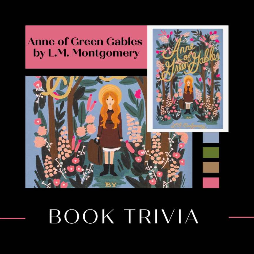 Book Trivia: Anne of Green Gables by L.M.Montgomery